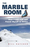The Marble Room: How I Lost God and Found Myself in Africa