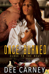 Once Burned (Close to the Heat, #1)
