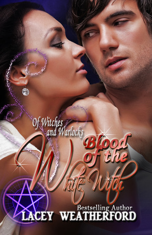 Blood of the White Witch by Lacey Weatherford