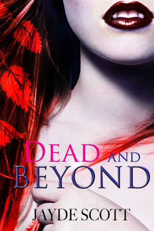 Dead And Beyond by Jayde Scott