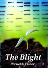 The Blight by Rachel Fisher