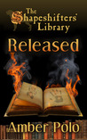 Released (The Shapeshifters' Library, #1)