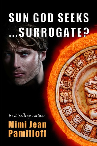 Sun God Seeks…Surrogate? by Mimi Jean Pamfiloff