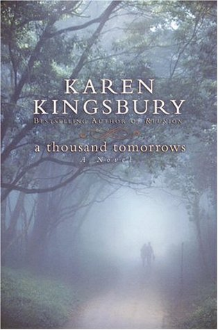 A Thousand Tomorrows by Karen Kingsbury