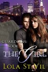 The Girl (Guardians, #1)