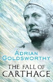 The Fall of Carthage by Adrian Keith Goldsworthy