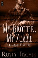 My Brother, My Zombie by Rusty Fischer