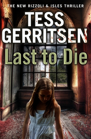 Last to Die by Tess Gerritsen