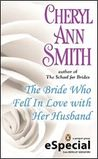 The Bride Who Fell In Love With Her Husband (School for Brides, #2.5)