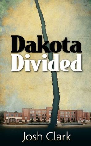 Dakota Divided by Josh   Clark