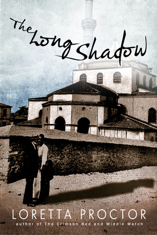 The Long Shadow by Loretta Proctor