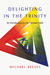 Delighting in the Trinity by Michael  Reeves