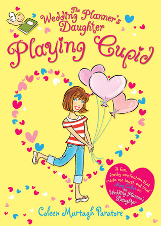 Playing Cupid (Wedding Planner's Daughter, #2)
