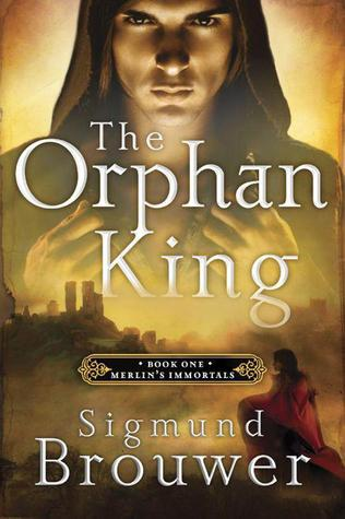 The Orphan King (Merlin's Immortals, #1)
