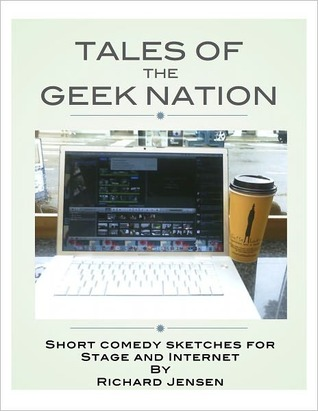 Tales of the Geek Nation: Short Comedy Sketches for Stage and Internet