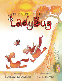 The Gift of the Ladybug by Carole Amber