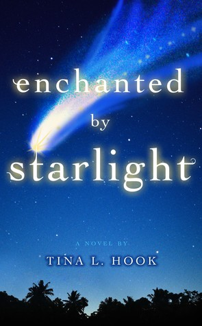 Enchanted by Starlight by Tina L. Hook