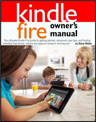 Kindle Fire Owner's Manual by Steve Weber