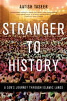 Stranger to History: A Son's Journey through Islamic Lands