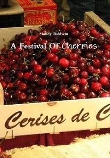 Festival of Cherries by Mandy Baldwin