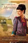 Waiting for Morning (The Brides Of Last Chance Ranch #2)
