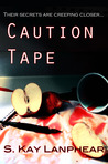 Caution Tape (Caution Tape #1)