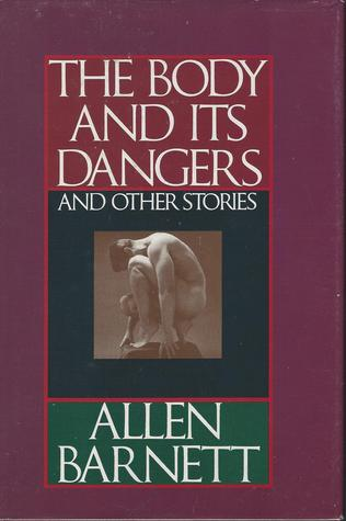 The Body and Its Dangers and Other Stories