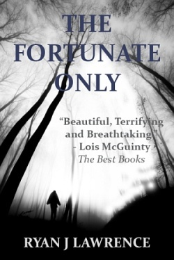 The Fortunate Only by Ryan J. Lawrence
