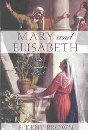 Mary and Elisabeth: Noble Daughters of God