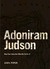 Adoniram Judson: How Few Th...