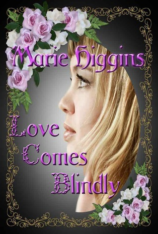 Love Comes Blindly by Marie Higgins