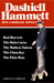 Dashiell Hammett : Complete Novels : Red Harvest / The Dain Curse / The Maltese Falcon / The Glass Key / The Thin Man