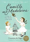 Camille and Madeleine (The Fleurville Trilogy, #2)