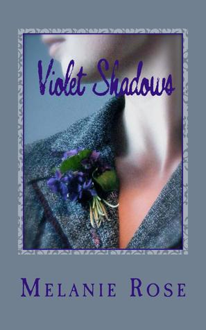 Violet Shadows by Melanie   Rose