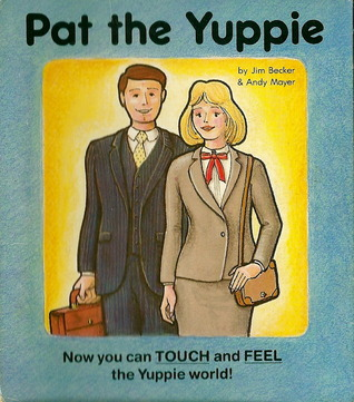 Pat the Yuppie by Jim Becker