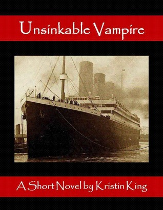 Unsinkable Vampire by Kristin King