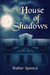 House of Shadows (The Breed Wars, #1)