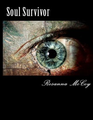 Soul Survivor by Rosanna McCoy