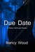 Due Date by Nancy W. Wood