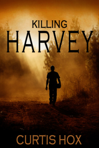Killing Harvey by Curtis Hox