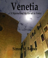 Venetia - A Supernatural thriller set in Venice