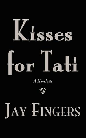 Kisses for Tati by Jay Fingers