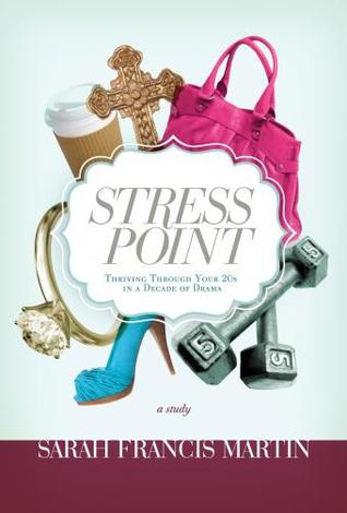 Stress Point: Thriving Through Your 20s in a Decade of Drama