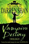 Vampire Destiny Trilogy (The Saga of Darren Shan, #10-12)