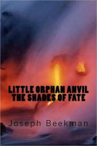 The Shades of Fate (Little Orphan Anvil, #2)