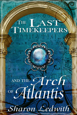 The Last Timekeepers and the Arch of Atlantis