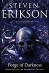 The Forge of Darkness (The Kharkanas Trilogy #1)
