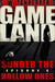 GAMELAND: Sunder the Hollow...