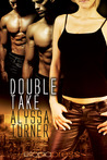 Double Take by Alyssa Turner