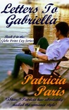 Letters To Gabriella (Book Two: Glebe Point Series)